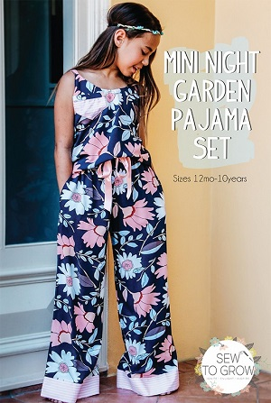 Sew to Grow Patterns - Girls Mini Night Garden Pajama Set