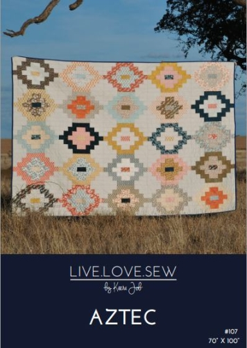 Live Love Sew by Keera Job - Aztec Quilt Pattern