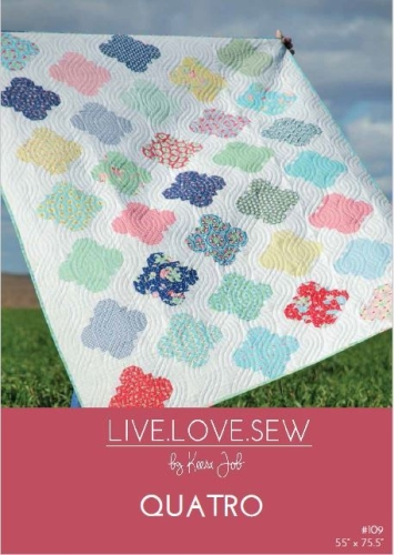 Live Love Sew by Keera Job - Quatro Quilt Pattern