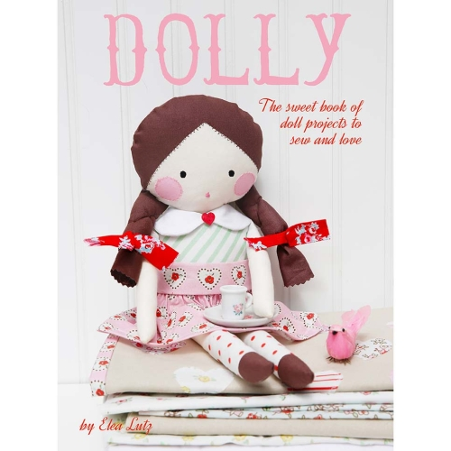 Little Dolly Project Book by Elea Lutz *** PRE-ORDER - ARRIVING NOVEMBER 2017 ***