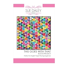 This Goes With That Quilt Pattern, Papers and Templates by Sue Daley Designs