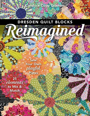 Dresden Quilt Blocks Reimagined Book by Candyce Copp Grisham