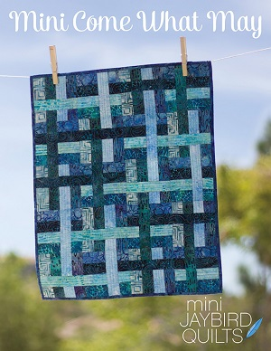 Jaybird Quilts Mini Come What May Quilt Pattern