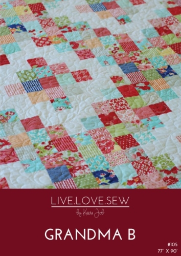 Live Love Sew by Keera Job - Grandma B Quilt Pattern