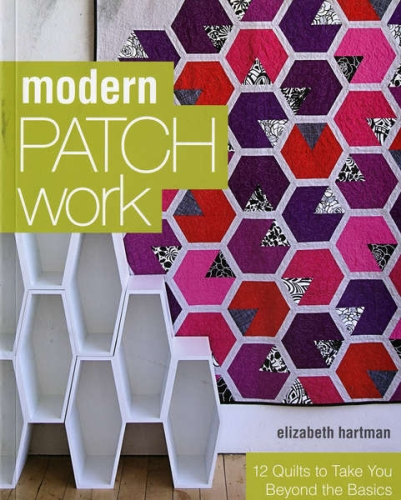 Modern Patchwork by Elizabeth Hartman Softcover Book