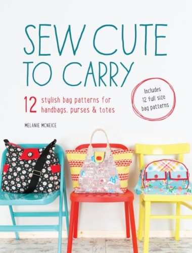 Melly and Me - Sew Cute To Carry - Bag Pattern Book