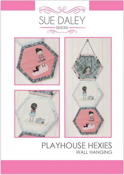 Sue Daley Designs - Playhouse Hexies Wallhanging Pattern