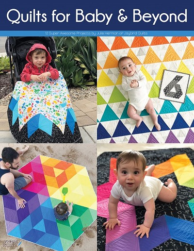 Quilts for Baby & Beyond by Jaybird Quilts *** PRE-ORDER - ARRIVING END OF MAY 2021 ***